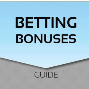 A Guide To Betting Bonuses