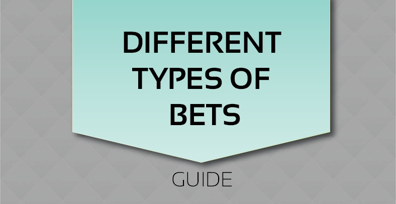 Different Types of Bets